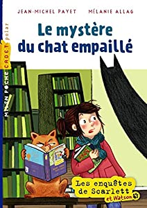 """Afficher """"Les enquêtes de Scarlett et Watson Le mystère du chat empaillé"""""""