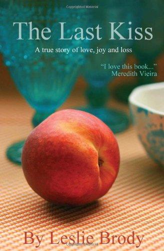 The Last Kiss: A True Story of Love, Joy and Loss pdf epub