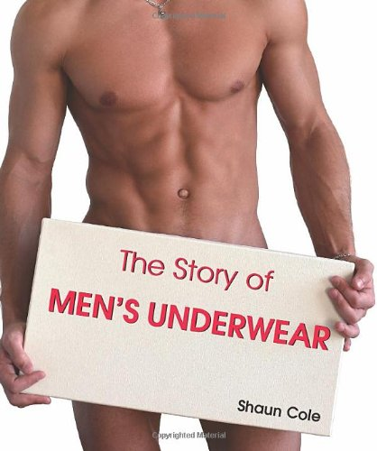 The Story Of Men's Underwear by Brand: Parkstone Press