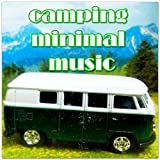 camping minimal music (Best minimal music for the camping season!!!)