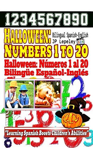 Halloween: Numbers 1 to 20. Bilingual Spanish-English: Halloween: Números 1 al 20. Bilingüe Español-Inglés ()