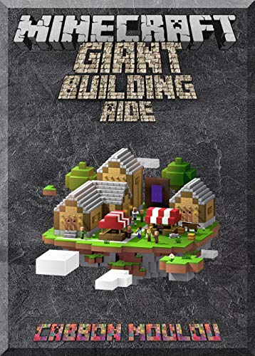 The Giant Minecraft Building Aide: Minecraft Pocket Version Guide: Extreme Minecraft (Un-Official hacks Book 4) (Minecraft Pocket Edition Guide)