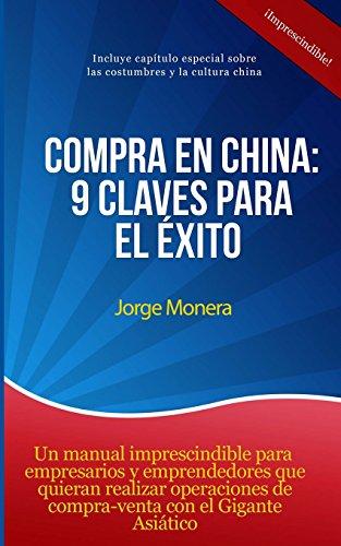 Descargar Libro Compra En China: 9 Claves Para El éxito Jorge Monera