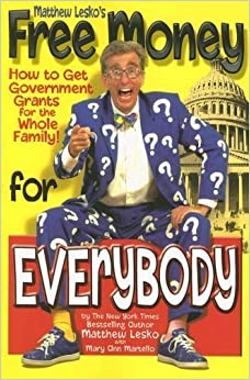 Free Money for Everybody by Mary Ann Martello Matthew Lesko (2005-08-01)