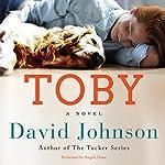 Toby: A Novel | David Johnson