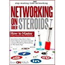 Networking on UBER Steroids: How to master a more powerful way to network