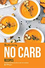 It was my first year into developing food content for a wide range of authors and dieticians, and I learned so much about how foods mixed and matched to create value to different individual needs, especially the No-Carb Diet. Not until I bega...