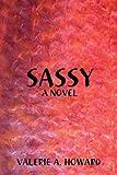 Sassy, VALERIE A. HOWARD, 1435708679