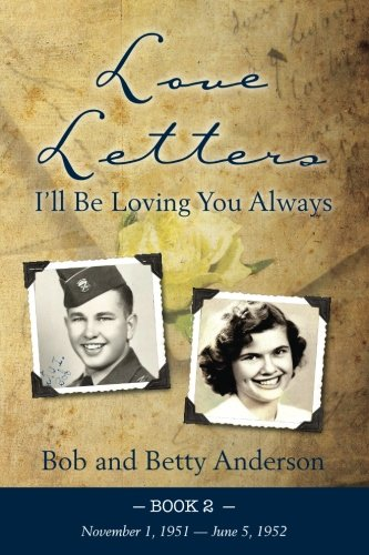 Love Letters: I'll Be Loving You Always (Bob and Betty Letters) (Volume 2) Text fb2 ebook