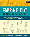 img - for Flipping Out: The Art of Flip Book Animation: Learn to illustrate & create your own animated flip books step by step book / textbook / text book
