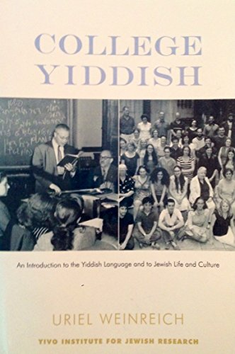 College Yiddish : An Introduction to the Yiddish Language and to Jewish Life and Culture