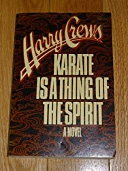 Karate Is a Thing of the Spirit: A Novel