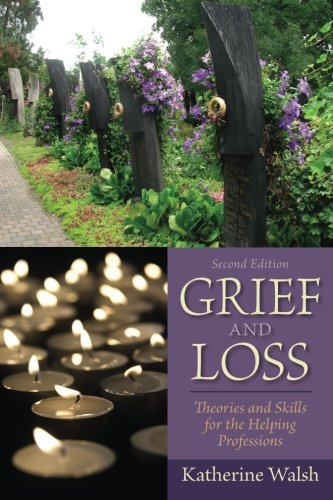 Grief and Loss: Theories and Skills for the Helping Professions (2nd Edition)
