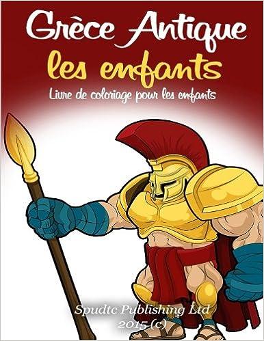 Livre Grèce Antique les enfants: Livre de coloriage pour les enfants epub pdf