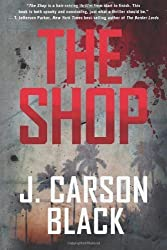 The Shop (Cyril Landry Thriller) by Black, J. Carson (2012) Paperback