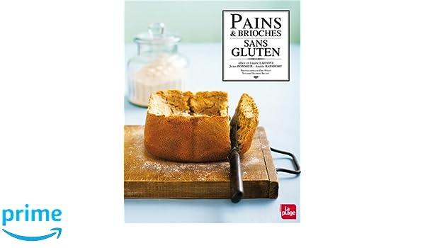 Pains et brioches sans gluten: Amazon.es: Alice Laffont, Laure Laffont, Jean Pommier, Annie Rapaport, Collectif: Libros en idiomas extranjeros