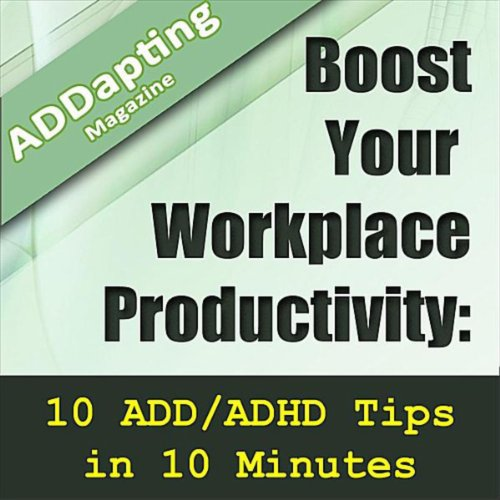 Baldwin Magazine - Boost Your Workplace Productivity: 10 Add/Adhd Tips In 10 Minutes (feat. Media Baldwin)