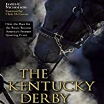 The Kentucky Derby: How the Run for the Roses Became America's Premier Sporting Event | James C. Nicholson