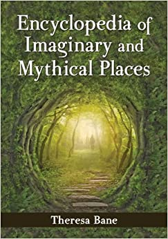 Book Encyclopedia of Imaginary and Mythical Places by Theresa Bane (2014-03-04)