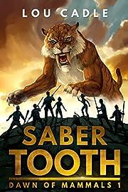 Saber Tooth (Dawn of Mammals Book 1)