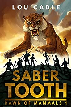 Saber Tooth (Dawn of Mammals Book 1) by [Cadle, Lou]