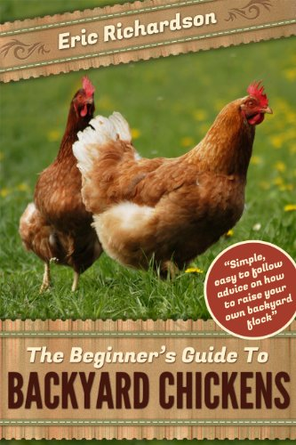Download Backyard Chickens The Beginners Guide Read Pdf Book