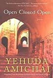 Open Closed Open, Yehuda Amichai, 0156030500