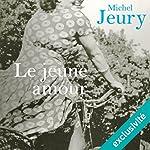 Le jeune amour | Michel Jeury
