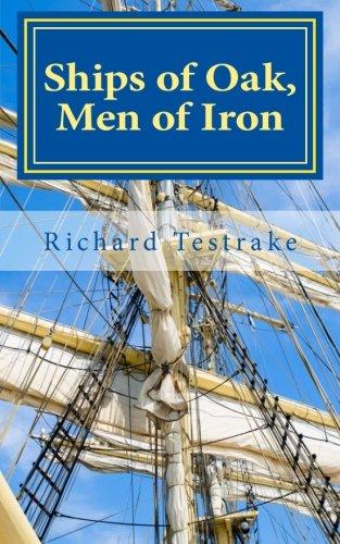 Ships of Oak, Men of Iron: A Tim Phillips Novel (War at Sea) (Volume 10) (Iron Print Phillips)