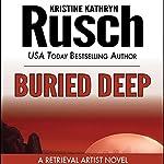 Buried Deep: A Retrieval Artist Novel | Kristine Kathryn Rusch