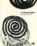img - for Al Taylor: Prints: Catalogue Raisonn  book / textbook / text book