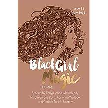 Black Girl Magic Lit Mag: Issue 3 (Volume 3)