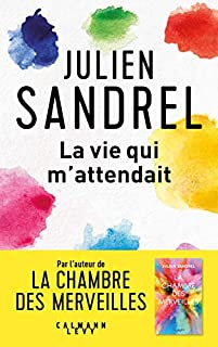 La vie qui m'attendait, Sandrel, Julien