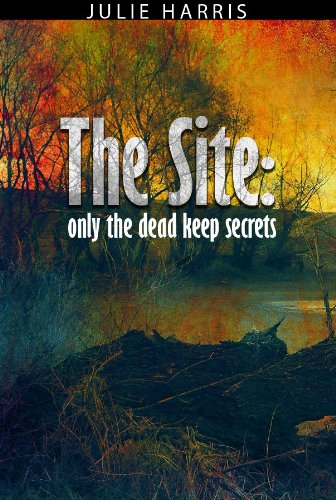 The Site: Only The Dead Keep Secrets ()