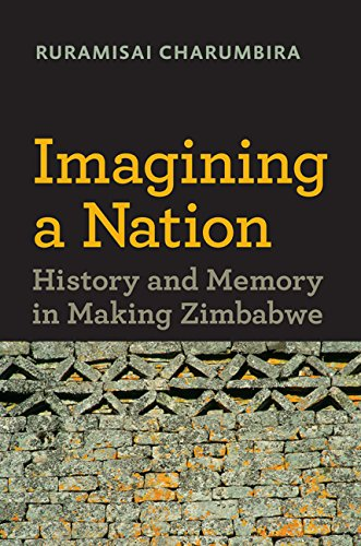Imagining a Nation: History and Memory in Making Zimbabwe (Reconsiderations in Southern African History)
