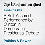 A Self-Assured Performance by Clinton in Democratic Presidential Debate | Karen Tumulty