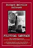 Political Sabotage, Richard M. Holbrook, 1412006074