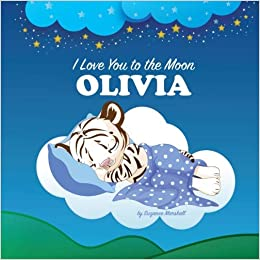 I Love You To The Moon Olivia Personalized Books Bedtime Stories