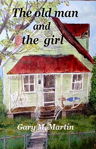 Book: The old man and the girl by Gary M. Martin