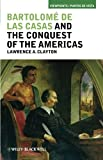 Bartolome de las Casas and the Conquest of the