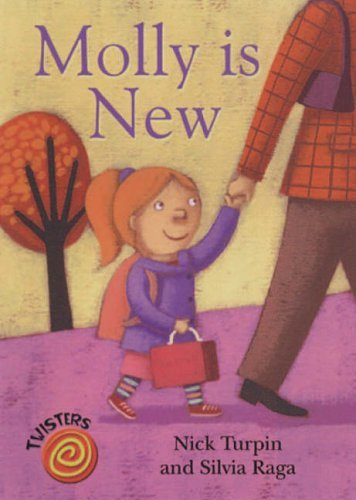 Molly is New (Twisters) by Nick Turpin (2005-10-07) pdf epub