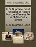 U. S. Supreme Court Transcript of Record Marconi Wireless Tel Co of America V. Simon, , 1244961515