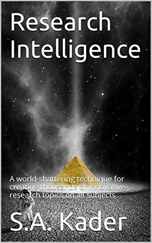 Research Intelligence: A world-shattering technique for creating thousands of innovative research topics on all subjects