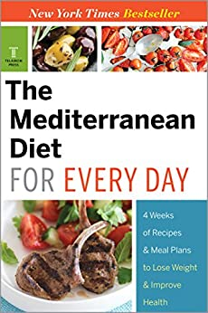 The Mediterranean Diet for Every Day: 4 Weeks of Recipes & Meal Plans to Lose Weight by [Telamon Press]