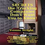 Secrets the Trucking Companies Don't Want You to Know! | Yvonne Wright