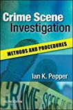 Crime Scene Investigation: Methods And Procedures: Methods and Procedures