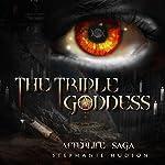 The Triple Goddess: Afterlife Saga, Book 3 | Stephanie Hudson