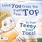 Love You from the Tippy Tippy Top to Your Teeny Tiny Toes!, Breanne Mitchell, 1616637722