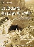 La découverte des gorges du Verdon. Histoire du tourisme et des travaux hydrauliques