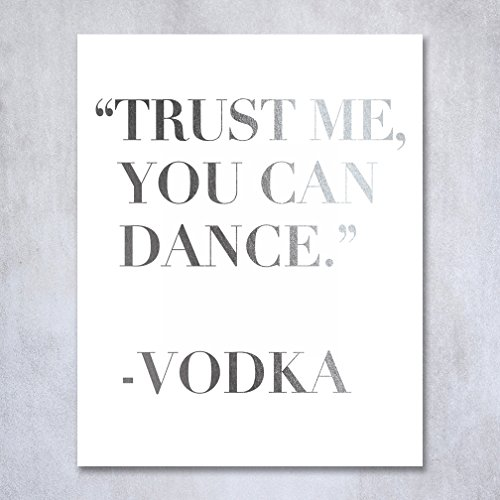 Trust Me You Can Dance - Vodka Silver Foil Sign Art Print Wedding Reception Signage Bridal Shower Party Poster Decor 5 inches x 7 inches